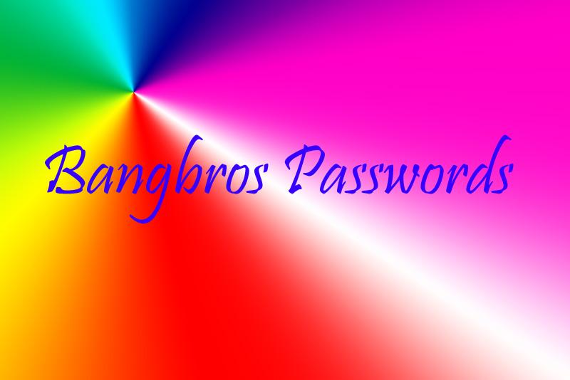 Bangbros passwords