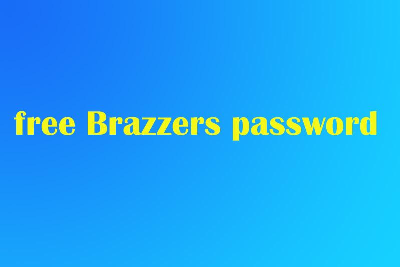 free Brazzers password