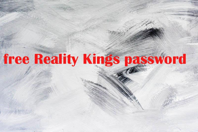 free Reality Kings password